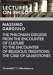 The Philonian exegesis from the encounter of culture to the encounter of religious traditions: the case of «Quaestiones»