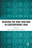 Debating the Iran-Iraq War in Contemporary Iran