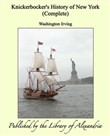 Knickerbocker's History of New York (Complete)
