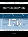 Service Delivery 176 Success Secrets - 176 Most Asked Questions On Service Delivery - What You Need To Know