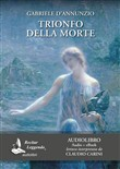 Trionfo della morte. Audiolibro. CD Audio formato MP3