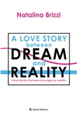 Una storia d'amore tra sogno e realtà. A love story between dream and reality