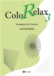 Colorelax. Immagini da colorare. Antistress Vol. 3
