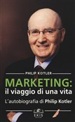 Marketing: il viaggio di una vita. L'autobiografia di Philip Kotler