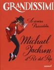 Michael Jackson. Il re del pop