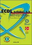 ECDL Syllabus 5.0. La guida McGraw-Hill alla Patente Europea del Computer. Versione Windows Vista, Office 2007. Con CD-ROM