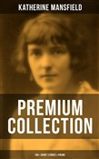 KATHERINE MANSFIELD - Premium Collection: 160+ Short Stories & Poems