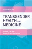 Transgender Health and Medicine: History, Practice, Research, and the Future