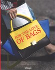 For the love of bags. Ediz. inglese, tedesca e francese