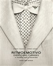 Ritmoemotivo. Everything changes. A modern man's wardrobe. Ediz. inglese e italiana