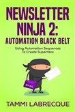 Newsletter Ninja 2: Automation Black Belt