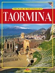 Taormina. The Pearl of the Ionian Sea. Ediz. illustrata