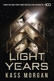Light Years: the thrilling new novel from the author of The 100 series