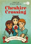 Cheshire Crossing. Alice Dorothy Wendy