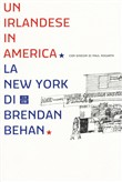 Un irlandese in America. La New York di Brendan Behan