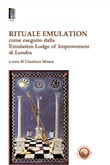 Rituale emulation. Come eseguito dalla Emulation Lodge of Improvement di Londra