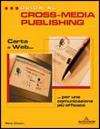 Guida al cross-media publishing: carta e Web per una comunicazione efficace