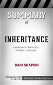 Summary of Inheritance: A Memoir of Genealogy, Paternity, and Love by Dani Shapiro | Conversation Starters