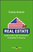Real estate. Guida pratica agli investimenti immobiliari in America