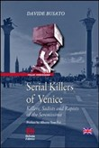 Serial killers of Venice. Killers, sadists and rapists of the Serenissima