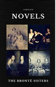 The Brontë Sisters: Complete Novels (Quattro Classics) (The Greatest Writers of All Time)