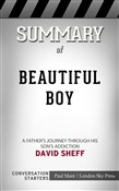 Summary of Beautiful Boy: A Father's Journey Through His Son's Addiction: Conversation Starters