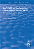 GATT, WTO and the Regulation of International Trade in Textiles