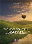 The most beautiful love poems-Le più belle poesie d'amore. Ediz. bilingue