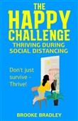 The Happy Challenge: Thriving During Social Distancing