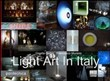 Light Art in Italy 2009. Con CD-ROM
