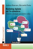 Marketing digitale per l' e-commerce. Tecniche e strategie per vendere online