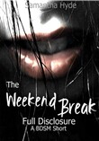 The Weekend Break: Full Disclosure, A BDSM Short
