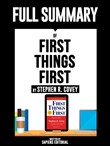 "Full Summary Of ""First Things First - By Stephen R. Covey"" Written By Sapiens Editorial"