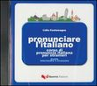 Pronunciare l'italiano Cd-rom