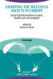 Charting the Wellness Society in Europe. Social transformations in sport, health and consumption