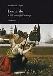 Leonardo. A life through paintings. Ediz. illustrata