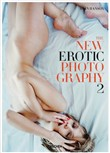 The new erotic photography. Ediz. tedesca, inglese e francese Vol. 2