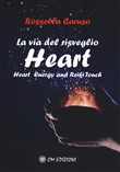 La via del risveglio. Heart. Heart Energy and Reiki Touch