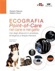 Ecografia. Point-of-Care nel cane e nel gatto. Uso degli ultrasuoni in anestesia, emergenza e terapia intensiva