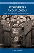 Scoundrels and Saloons: Whisky Wars of the Pacific Northwest 1840-1917