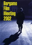 Catalogo generale Bergamo Film Meeting 2002