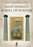 Saadi Shirazi's. Scroll of Wisdom