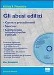 Gli abusi edilizi. Con CD ROM