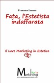 Fata, l'estetista indaffarata. Il love marketing in estetica