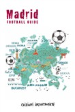 Madrid football guide. Ediz. italiana