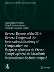 General Reports of the XXth General Congress of the International Academy of Comparative Law - Rapports généraux du XXème Congrès général de l'Académie internationale de droit comparé