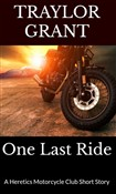 One Last Ride: The Heretic Motorcycle Club Series Short Story 2