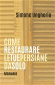 Come restaurare le tue persiane da solo. Manuale