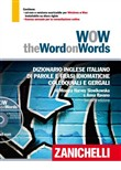 WOW. The word on words. Dizionario Inglese Italiano di parole e frasi idiomatiche colloquiali e gergali. Con DVD-ROM