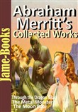Abraham Merritt's Collected Works